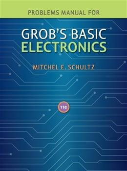 Grobs Basic Electronics, by Schultz, 11th Edition, Problems Manual 9780077238322