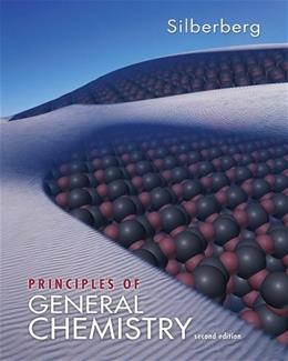 Principles of General Chemistry, by Silberberg, 2nd Edition 9780077274320