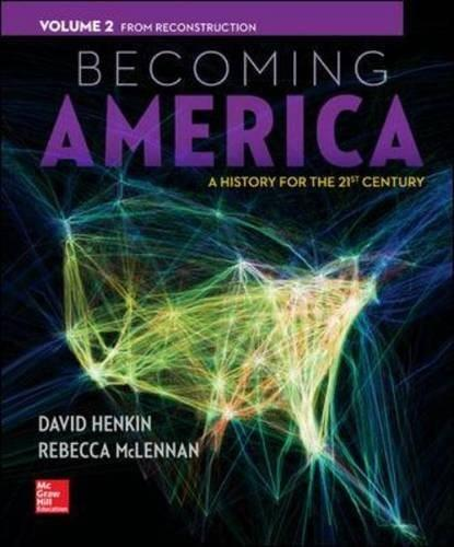 2: Becoming America, Volume II: From Reconstruction 1 9780077275617