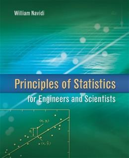 Principles of Statistics for Engineers and Scientists, by Navidi 9780077289317
