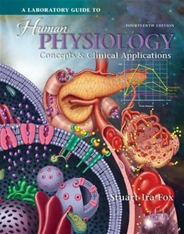 Laboratory Guide to Human Physiology, by Fox, 14th Edition 9780077296179
