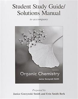Organic Chemistry, by Smith, 3rd Edition, Study Guide and Solutions Manual 9780077296650