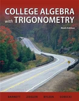 College Algebra with Trigonometry, by Barnett, 9th Edition, Solutions Manual 9780077297251