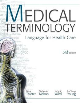 Medical Terminology: Language for Health Care, by Thierer, 3rd Edition 3 w/CD 9780077302344