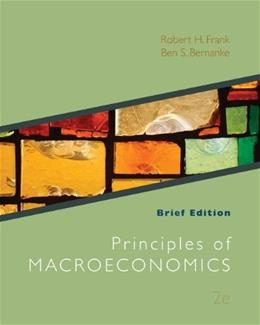 Principles of Macroeconomics, by Frank, 2nd Breif Edition 9780077316761