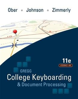 Gregg College Keyboarding and Document Processing Word 2010, by Ober, 11th Edition, Kit 1: Lessons 1-60 9780077319366