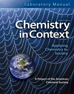 Chemistry in Context: Applying Chemistry to Society, by American Chemical Society, 7th Edition, Lab Manual 9780077334482