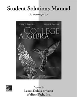 College Algebra, by Coburn, 3rd Edition, Solutions Manual 9780077340865