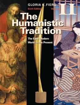 2: The Humanistic Tradition Volume II: The Early Modern World to the Present 6 9780077346232