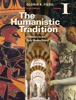 1: The Humanistic Tradition Volume I: Prehistory to the Early Modern World 6 9780077346270