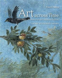 Art Across Time, Vol. 1: Prehistory to the Fourteenth Century, 4th Edition 9780077353735