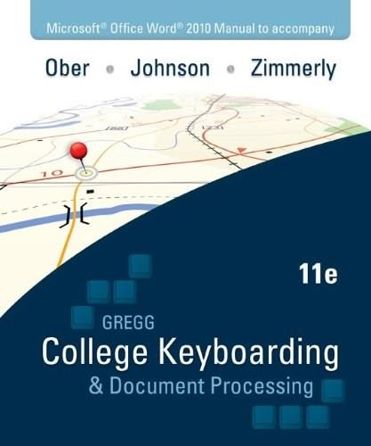 Gregg College Keyboarding and Document Processing: Word 2010, by Ober, 11th Edition, Kit 2: Lessons 61-120 11 PKG 9780077356576
