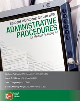 Administrative Procedures for Medical Assisting, by Booth, 4th Edition, Workbook 9780077358280