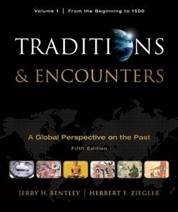 Traditions & Encounters, Volume  1  From the Beginning to 1500 9780077367947
