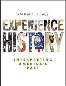 Experience History: Interpreting Americas Past, by Davidson, Volume 1: To 1877 9780077368319
