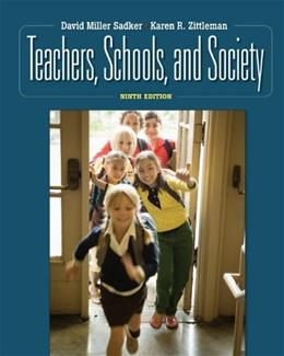 Teachers, Schools and Society, by Sadker, 9th Edition 9 w/CD 9780077377489
