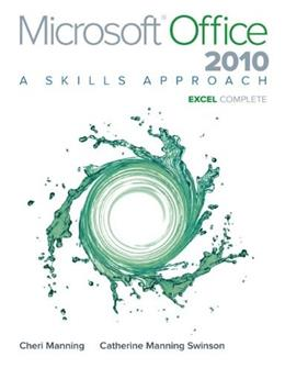 Microsoft Office Excel 2010: A Skills Approach, Complete, by Triad Interactive 9780077395001