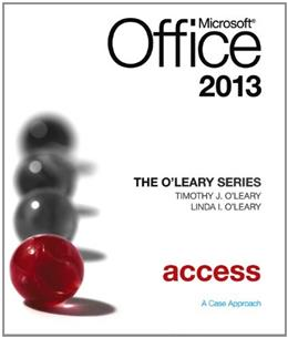 Microsoft Office Access 2013, by OLeary 9780077400231