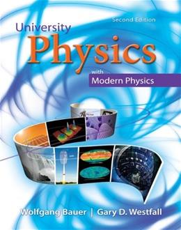 University Physics with Modern Physics, by Bauer, 2nd Edition, Volume 1: Chapters 1-20 9780077409630