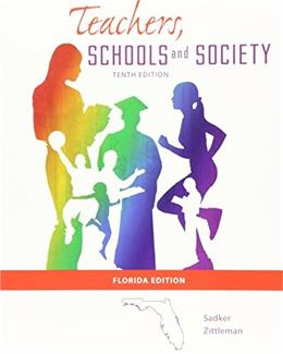 Teachers, Schools and Society, by Sadker, 10th Edition 10 w/CD 9780077411152