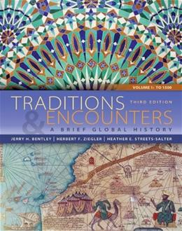 Traditions & Encounters: A Brief Global History Volume 1 3 9780077412050