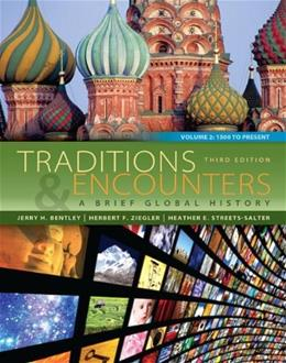 Traditions and Encounters: A Brief Global History, by Bentley, 3rd Edition, Volume 2 9780077412067