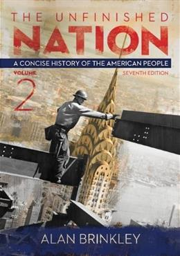 The Unfinished Nation: A Concise History of the American People Volume 2 7 9780077412302