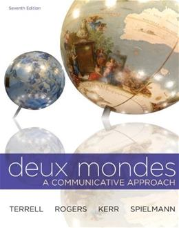 Deux Mondes: A Communicative Approach, by Terrell, 7th Edition, Workbook 9780077412708