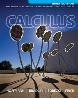 Calculus for Business, Economics, and the Social and Life Sciences, by Hoffmann, 11th Edition, Solutions Manual 9780077427382