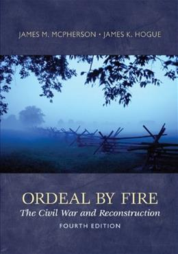 Ordeal By Fire: The Civil War and Reconstruction 4 9780077430351