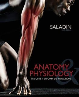 Anatomy and Physiology: The Unity of Form and Function, by Saladin, 6th Edition 9780077431341