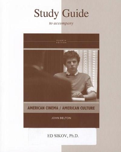 American Cinema: American Culture, by Belton, 4th Edition, Study Guide 9780077443467