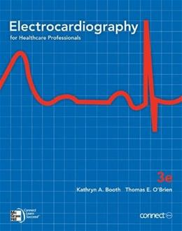 Electrocardiography for Healthcare Professionals, by Booth, 3rd Edition 3 PKG 9780077485276