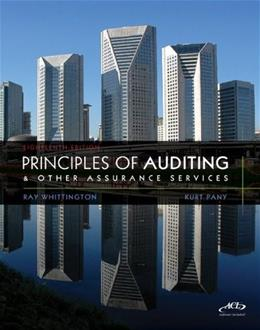 Principles of Auditing and Other Assurance Services, by Whittington, 18th Edition 18 w/CD 9780077486273