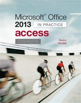 Microsoft Office Access 2013 Complete: In Practice 9780077486921