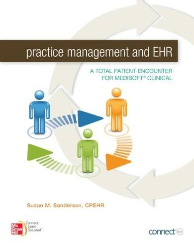 Practice Management and EHR: A Total Patient Encounter for Medisoft Clinical, by Sanderson PKG 9780077487829