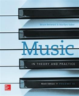 Music in Theory and Practice, by Benward, 9th Edition, Volume 2 9780077493325