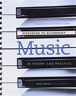 Music in Theory and Practice, by Benward, 9th Edition, Volume 2, Workbook 9780077493332
