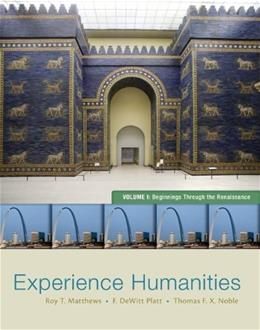 Experience Humanities Volume 1: Beginnings Through the Renaissance 8 9780077494704