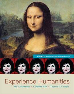 Experience Humanities Volume 2: The Renaissance to the Present 8 9780077494711