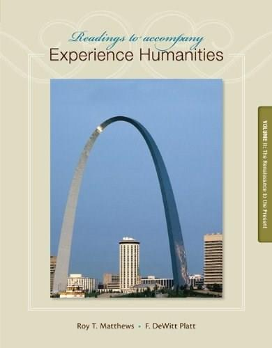 Readings to Accompany Experience Humanities Volume 2: The Renaissance to the Present 8 9780077494735