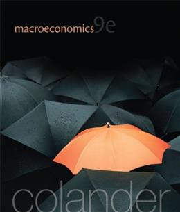 Macroeconomics, by Colander, 9th Edition 9780077501860