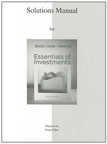 Essentials of Investments, by Bodie, 9th Edition, Solutions Manual 9780077502249