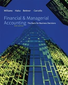 Financial and Managerial Accounting: The Basis for Business Decisions, by Williams, 16th Edition 16 PKG 9780077504014
