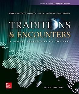 Traditions & Encounters: A Global Perspective on the Past, Vol.2 6 9780077504915