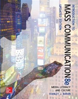 Introduction to Mass Communication:  Media Literacy and Culture Updated Edition 8 9780077507985