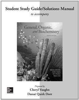 General, Organic, and Biochemistry, by Denniston, 8th Edition,Student Study Guide, Solutions Manual 9780077510336