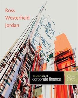 Essentials of Corporate Finance, by Ross, 8th Edition 9780077511272