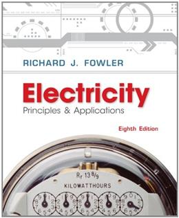 Electricity Principles and Applications, by Fowler, 8th Edition 8 w/CD 9780077567620