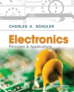 Electronics: Principles and Applications, by Schuler, 8th Edition 8 w/CD 9780077567705